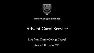 Advent Carol Service live from Trinity College Chapel - Sunday 1 December 2019