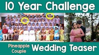 10 Year Challenge   Pineapple Couple Wedding Teaser   Kerala Wedding  