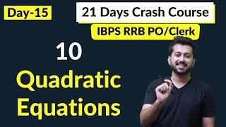 Day-15 | 10 Quadratic Equation Questions | 21 Days Crash Course | IBPS RRB PO/Clerk