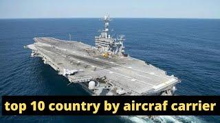 Highest aircraft carrier by country  in 2021    aircraft carrier    top 10 navy in the world   