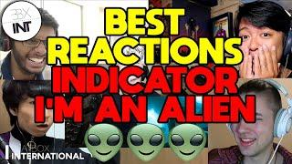 TOP 5 REACTIONS | INDICATOR - I'M AN ALIEN