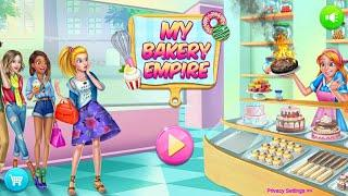 My Bakery Empire  _ Addictive Cooking Game for Girls. Fun Mafia Entertainment Video. Top Most Game