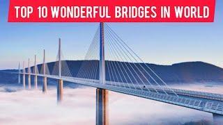 Top 10 wonderful bridges in world || mind blowing bridges || must watch ||