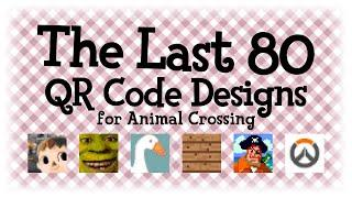 The last 80 QR Code Designs - Animal Crossing New Horizons ACNH & ACNL