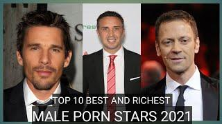 Top 10 Best and richest male porn stars 2021.