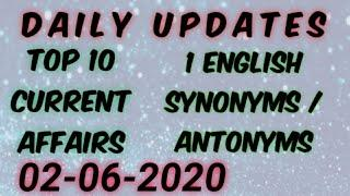 Top - 10 Daily current affairs | one english word with synonyms and antonyms. | Exam Updates