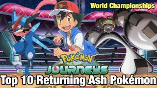 Top 10 Returning Ash Ketchum Pokémon For The World Championships! Pokémon Journeys (ft: @ThePokeRaf)