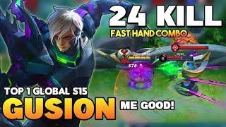Top 1 Global Gusion S15, Gusion 24Kills Insane Burst Damage, Fast Hand   Gusion Gameplay    MLBB✓