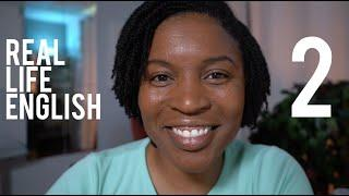 REAL LIFE ENGLISH | Speak English Like A Native Speaker Episode 2