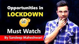 Opportunities in Lockdown By sandeep Maheshwari | India Lockdown | Best Business Ideas in Lockdown |