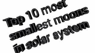 Top 10 most smallest moons in solar system