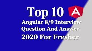 Top 10 Angular8 and 9 Interview Questions and Answers to Know in 2020| angular9 interview question