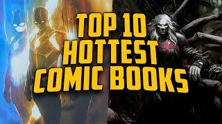 The 10 Hottest Selling Comics of the Week // Weekly Top 10 Hottest Comic List