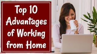 Top 10 Advantages of Work From Home | Work From Home | Part Time Jobs