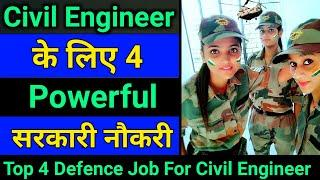 Best government defence job for civil engineer | top government job for civil engineer |