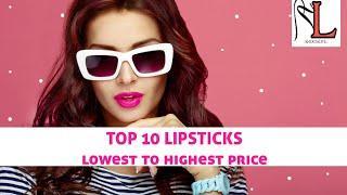 Top 10 Lipstick lowest to highesr price