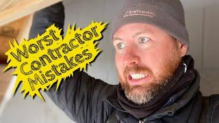 Worst Contractor Mistakes