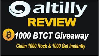 Altilly Complete Review   1000 BTCT Giveaway   Claim 1000 Rock & 1000 GST Instantly