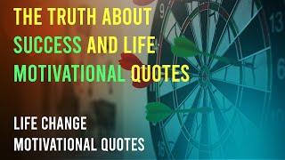 The Truth About Success And Life | Top 10 Inspirational Motivational Quotes