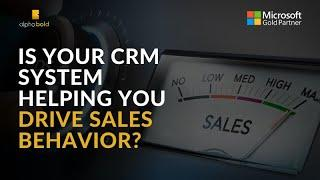 Is your CRM system helping you drive sales behavior?