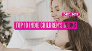 Top 10 Indie Children's Books | December 2019