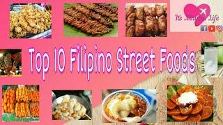 Top 10 Filipino Street Foods | Street Foods | Pinoy Comfort Food #streetfoods #pinoystreetfoods