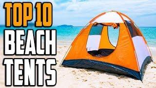 Best Beach Tent in 2020 - Top 10 Beach Tents For Family Camping