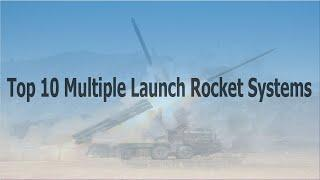 Top 10 Multiple Launch Rocket Systems