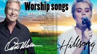 Don Moen & Hillsong Peaceful Worship Songs Lyrics 2020 ▶️  Top Worship Songs With Lyrics Collection