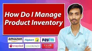 How Do I Manage Product Inventory   Ecommerce Ideas