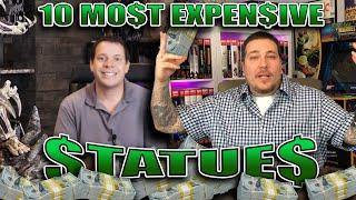 10 Most EXPENSIVE Statue Purchases! with Mr. X from The Xtreme Channel