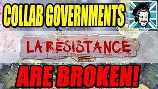 Hearts of Iron IV COLLABORATION GOVERNMENTS ARE BROKEN! - La Resistance DLC