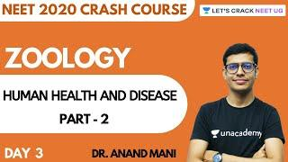 Human Health and Disease | Part 2 | Crash Course for NEET 2020 | Zoology | Day 3 | Dr. Anand Mani