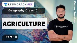 Agriculture Part - 2   Class 10   Geography   Foundation Course   Kumar Sanskar