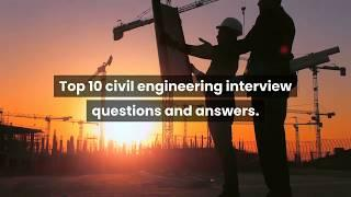 Top 10 civil engineering interview questions and answers