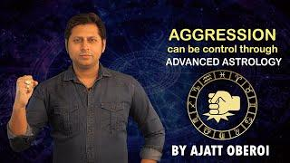 AGGRESSION CAN BE CONTROL THROUGH ADVANCED ASTROLOGY | TOP 10 BEST ASTROLOGER IN INDIA | ASTROLOGER