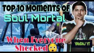 SouL morTaL Top 10 Moment | When Everyone Shocked By His Skills || PUBG MOBILE ||