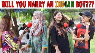 Will You Marry an INDIAN Boy? | Pakistani Girls Reaction | Sana Amjad