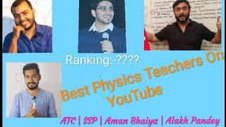 Best Physics Teachers on YouTube for class 12 | Top 5 Teachers On Teaching Platform | SSP | ATC