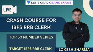 Crash Course for IBPS RRB Clerk | Top 50 Number Series | IBPS RRB Clerk | Lokesh Sharma
