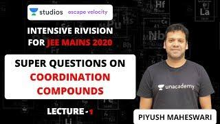 L1: Super Questions on Coordination Compounds | Intensive Revision for jee mains 2020