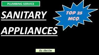 Top 25 MCQs. of Sanitary Appliances (Plumbing Service)