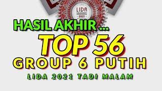 LIDA 2021 TADI MALAM ~ TOP 56 GROUP 6 PUTIH ~ DAN YANG TERSENGGOL