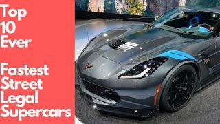 Top 10 Ever Fastest Street legal Super Cars