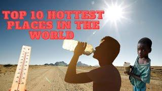 Top 10 Hottest Place On Earth|| Top 10 Hot Countries In The World || Research TV