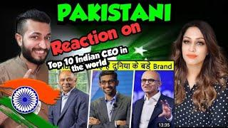 Pakistani Reaction on Top 10 INDIAN CEOs Who Are Ruling the World || Top 10 Hindi || Reaction Waley