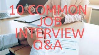 10 COMMON INTERVIEW QUESTIONS AND ANSWERS - Job Interview Skills