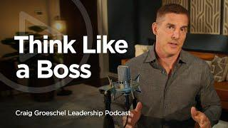 Problem Solving Like a Boss, Part 1- Craig Groeschel Leadership Podcast