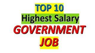 Top 10 |highest Paid |Government Jobs