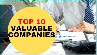 TOP 10 Most Valuable Companies in the world